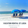 St Lucia Accommodation | Caribbean Rentals St Lucia